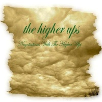 The Higher Ups - Negotiations With The Higher Ups